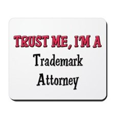 Trust Me I'm a Trademark Attorney Mousepad