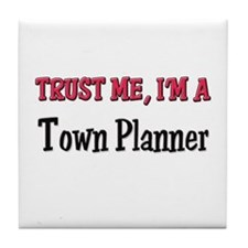 Trust Me I'm a Town Planner Tile Coaster
