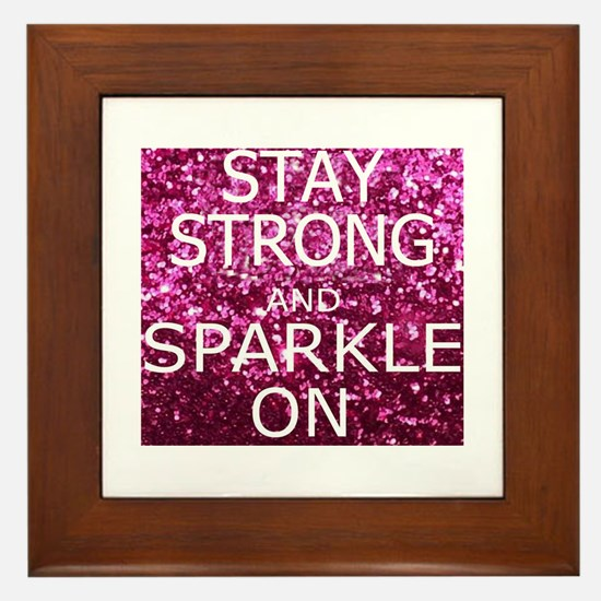 Stay Strong And Sparkle On Framed Tile