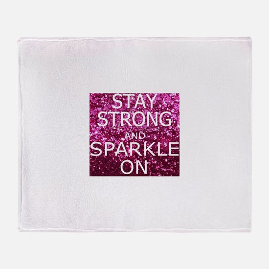 Stay Strong And Sparkle On Throw Blanket