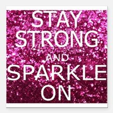 Stay Strong And Sparkle Square Car Magnet 3""