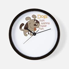 dogs just wanna have fun Wall Clock