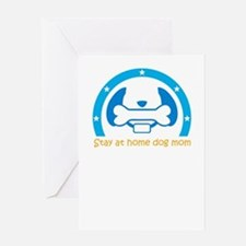 stay at home dog mom Greeting Cards