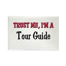 Trust Me I'm a Tour Guide Rectangle Magnet