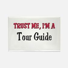 Trust Me I'm a Tour Guide Rectangle Magnet