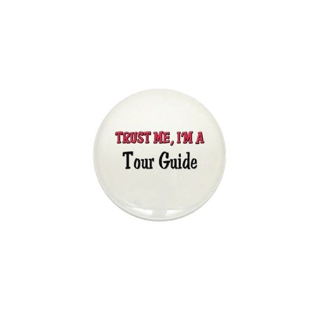 Trust Me I'm a Tour Guide Mini Button (10 pack)