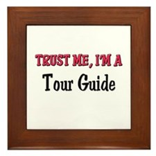 Trust Me I'm a Tour Guide Framed Tile