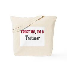 Trust Me I'm a Torturer Tote Bag
