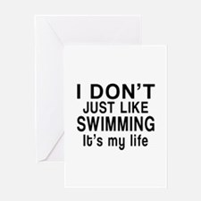 Swimming It Is My Life Greeting Card