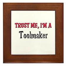 Trust Me I'm a Toolmaker Framed Tile