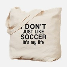 Soccer It Is My Life Tote Bag