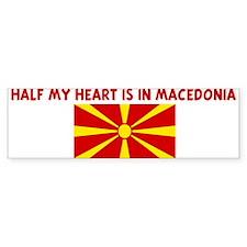 HALF MY HEART IS IN MACEDONIA Bumper Car Sticker