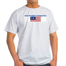 HALF MY HEART IS IN MALAYSIA T-Shirt