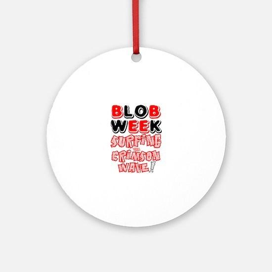 BLOB WEEK - SURFING THE CRIMSON WAV Round Ornament