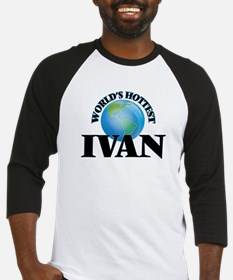 World's Hottest Ivan Baseball Jersey