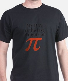 My PIN is the last 4 digits of PI T-Shirt