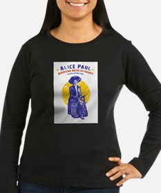 Alice Paul, American Revolutionary Long Sleeve T-S