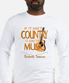Ain't Country Ain't Mu Long Sleeve T-Shirt