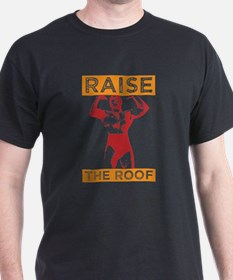 Funny Raise the Roof Design T-Shirt