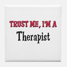 Trust Me I'm a Therapist Tile Coaster