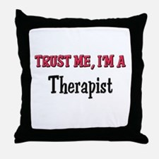 Trust Me I'm a Therapist Throw Pillow