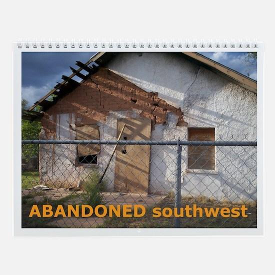Abandoned Southwest Wall Calendar