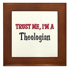 Trust Me I'm a Theologian Framed Tile
