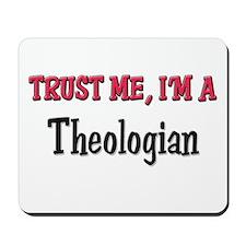 Trust Me I'm a Theologian Mousepad