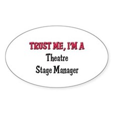 Trust Me I'm a Theatre Stage Manager Decal