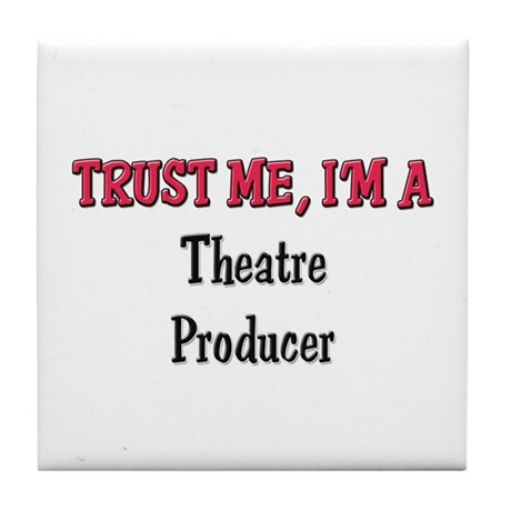 Trust Me I'm a Theatre Producer Tile Coaster