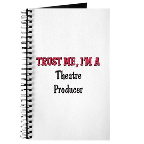 Trust Me I'm a Theatre Producer Journal