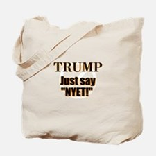 Trump Just say, Nyet! Tote Bag