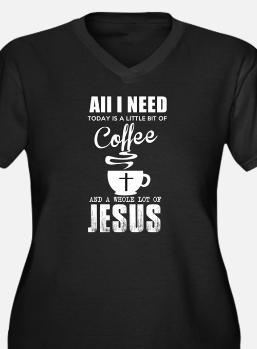 Coffee And Jesus T Shirt Plus Size T-Shirt