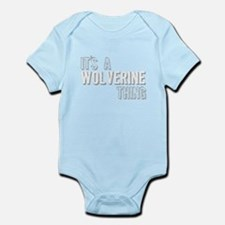 Its A Wolverine Thing Body Suit