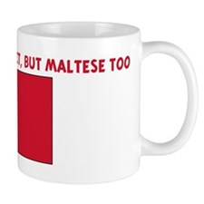NOT ONLY AM I PERFECT BUT MAL Small Mug