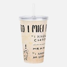 I Know My Chickens Acrylic Double-wall Tumbler