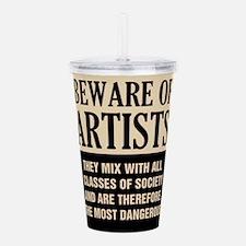 Beware of Artists Acrylic Double-wall Tumbler