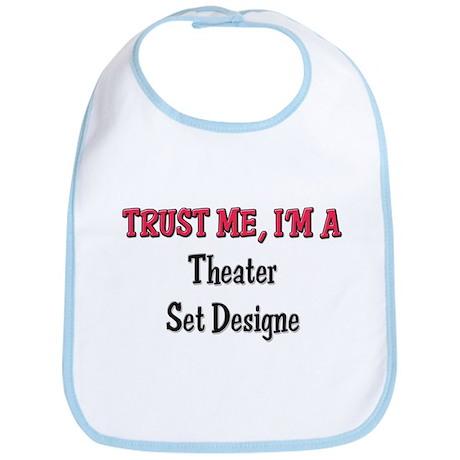 Trust Me I'm a Theater Set Designe Bib
