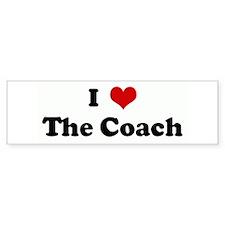 I Love The Coach Bumper Bumper Sticker