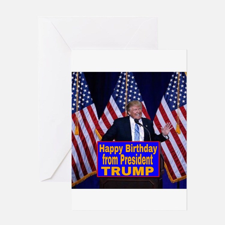 Happy Birthday from President Trump Greeting Cards