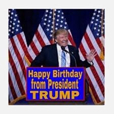 Happy Birthday from President Trump Tile Coaster