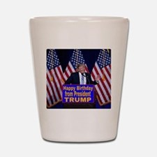 Happy Birthday from President Trump Shot Glass