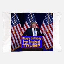 Happy Birthday from President Trump Pillow Case