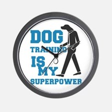 dog training is my supperpower Wall Clock