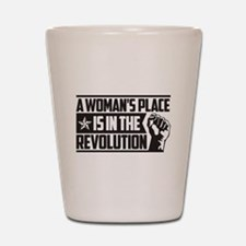 Womans Place in Revolution Shot Glass