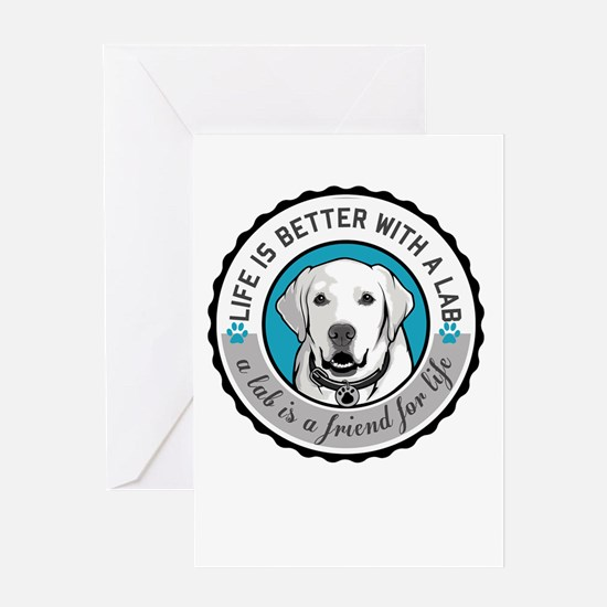life is better with a lab Greeting Cards