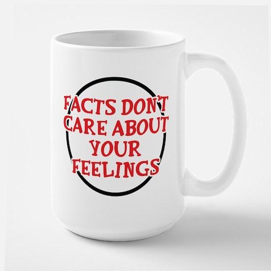 Facts Dont Care Large Mug