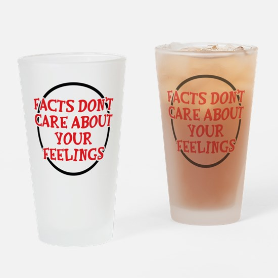 Facts Dont Care Drinking Glass