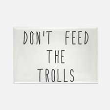 Don't Feed the Trolls Magnets