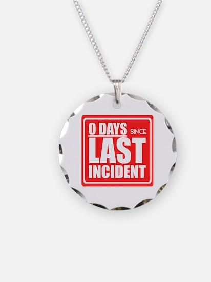 Zero Days since Last Inciden Necklace
